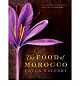 [(The Food of Morocco)] [ By (author) Paula Wolfert ] [September, 2012]