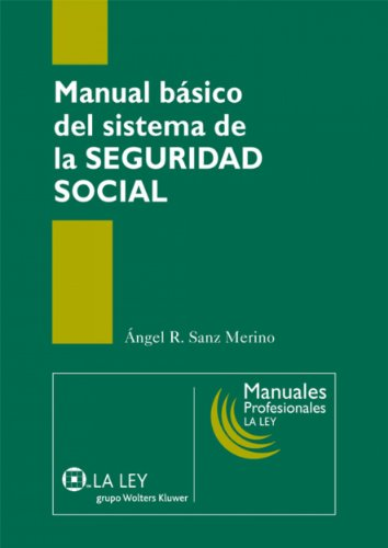 Manual básico del sistema de la Seguridad Social (Manuales profesionales La Ley)