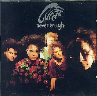 Never Enough + 2 Non-Lp Tracks by Cure