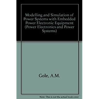 Modelling and Simulation of Power Systems with Embedded Power Electronic Equipment (Power Electronics and Power Systems)