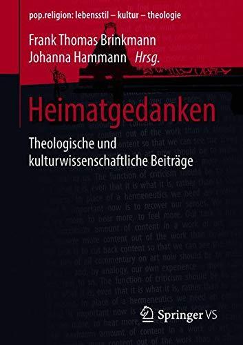 Heimatgedanken: Theologische und kulturwissenschaftliche Beiträge (pop.religion: lebensstil – kultur – theologie)