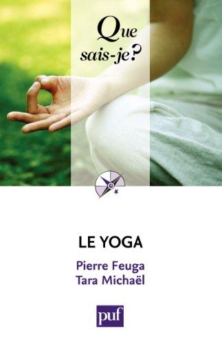 Le yoga: « Que sais-je ? » n° 643