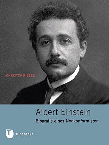 Albert Einstein: Biografie eines Nonkonformisten