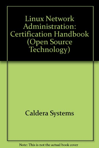 Linux Network Administration: Certification Handbook (Caldera Systems Training Team) por Caldera