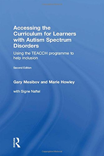 Accessing the Curriculum for Learners With Autism Spectrum Disorders: Using the TEACCH Programme to Help Inclusion (Trade-in-programm Bücher)