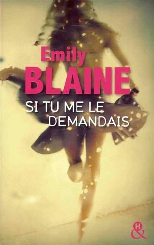 Si tu me le demandais: la meilleure romance de 2017, une nouveauté Emily Blaine