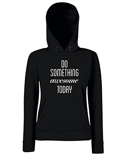 T-Shirtshock - Sweats a capuche Femme CIT0060 Do something awesome today Noir