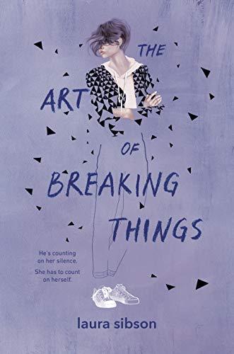 The Art Of Breaking Things por Laura Sibson