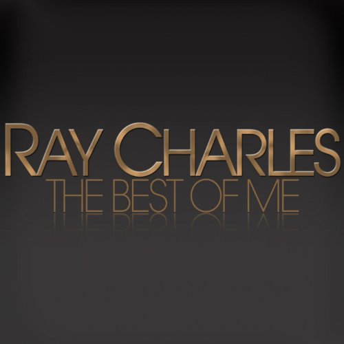 Ray Charles - the Best of Me