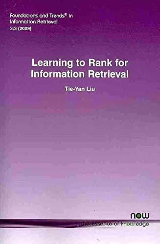 [Learning to Rank for Information Retrieval] (By: Tie-Yan Liu) [published: July, 2009]