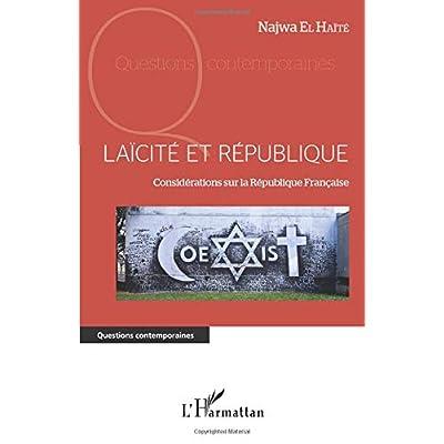 Laïcité et république: Considérations sur la République Française