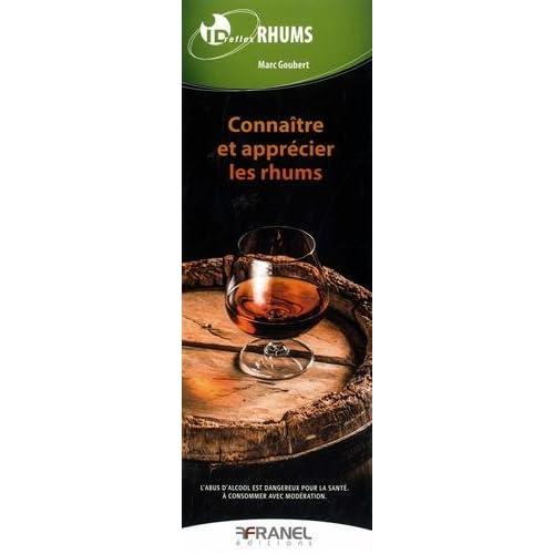 Rhum : Connaître et apprécier les rhums
