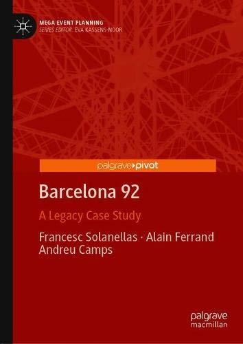 Barcelona 92 : a legacy case study / Francesc Solanellas, Alain Ferrand, Andreu Camps | Solanellas, Francesc