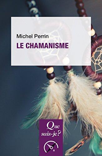 Le chamanisme: « Que sais-je ? » n° 2968 par Michel Perrin