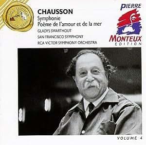 Chausson: Symphony/Poème de l'amour et de la mer & Chabrier: Le roi Malgre Lui:Fete-polonaise - Pierre Monteux Edition / Volume 4