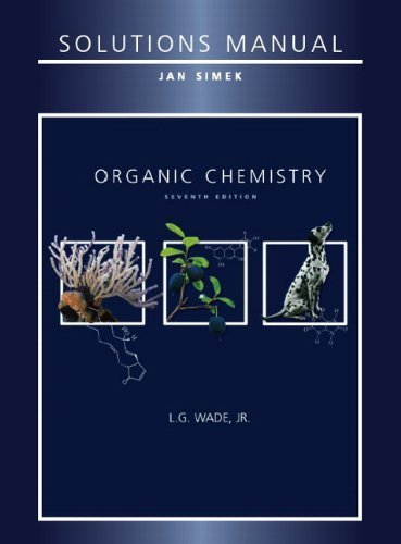 Solutions Manual for Organic Chemistry, 7th Edition 7th edition by Jan Simek, L. G. Wade Jr. (2009) Paperback