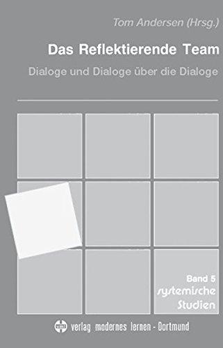 das-reflektierende-team-dialoge-und-dialoge-ber-die-dialoge-systemische-studien