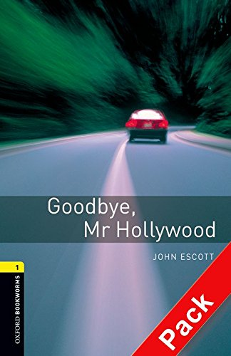 Oxford Bookworms Library: Level 1:: Goodbye, Mr Hollywood audio CD pack: 400 Headwords (Oxford Bookworms ELT) por John Escott