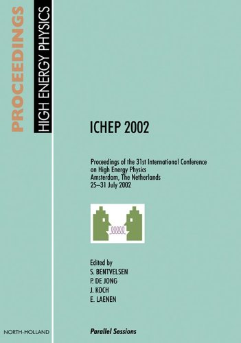 Proceedings of the 31st International Conference on High Energy Physics ICHEP 2002: Proceedings of the 31st International Conference on High Energy Physics, Amsterdam, the Netherlands, 25-31 July 2002 por S. Bentvelsen