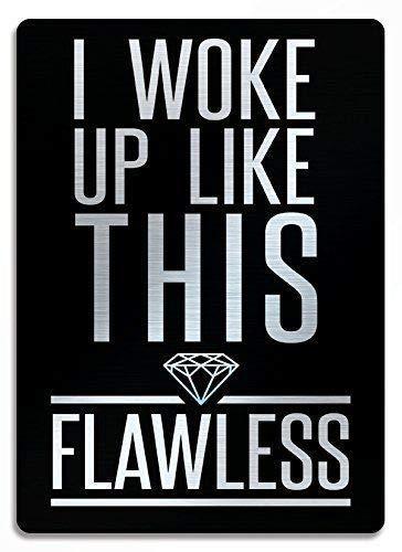 Fluse I Woke Up Like This Flawless Beyonce Spazzolato Argento Art Vintage Metal Art Chic Retro Blechschild 8X12 Zoll Metallschilder