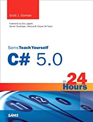 Sams Teach Yourself C# 5.0 in 24 Hours: Complete Starter Kit (Sams Teach Yourself...in 24 Hours (Paperback))