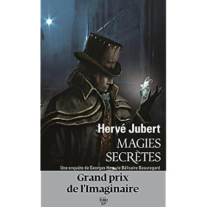 Magies secrètes. Une enquête de Georges Hercule Bélisaire Beauregard (Les aventures de Georges Beauregard t. 1)