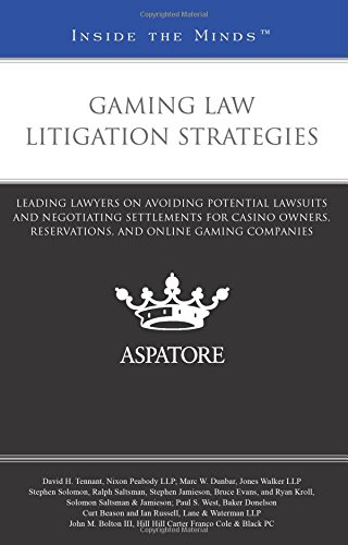 gaming-law-litigation-strategies-leading-lawyers-on-avoiding-potential-lawsuits-and-negotiating-sett