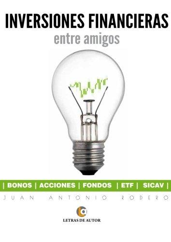 Descargar Libro INVERSIONES FINANCIERAS: entre amigos de Juan Antonio Rodero