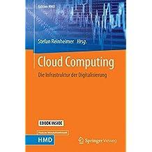 Cloud Computing: Die Infrastruktur der Digitalisierung (Edition HMD)