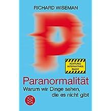 Paranormalität: Warum wir Dinge sehen, die es nicht gibt