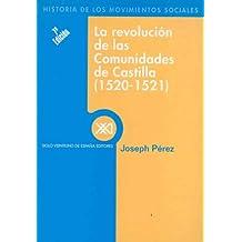 La revolución de las comunidades de Castilla (1520-1521) (Historia de los movimientos sociales)