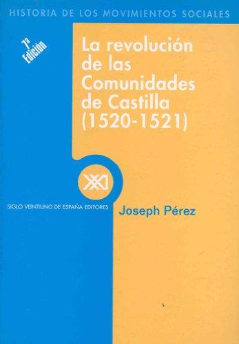 Descargar Libro La revolución de las comunidades de Castilla (1520-1521) (Historia de los movimientos sociales) de Joseph Pérez