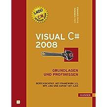 Visual C# 2008: Grundlagen und Profiwissen