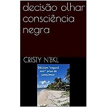 decisão olhar consciência negra (Portuguese Edition)