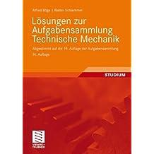 Lösungen zur Aufgabensammlung Technische Mechanik: Abgestimmt auf die 19. Auflage der Aufgabensammlung Technische Mechanik