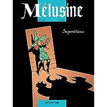Mélusine – tome 13 - Superstitions