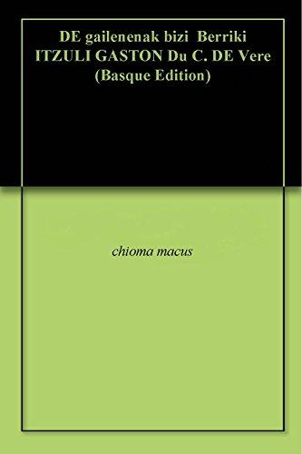 DE gailenenak bizi  Berriki ITZULI GASTON Du C. DE Vere  (Basque Edition) por chioma macus