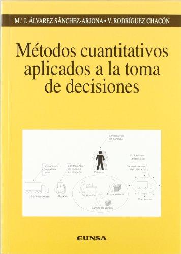 Métodos cuantitativos aplicados a la toma de decisiones (Colección Ingeniería)