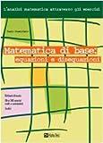 eBook Gratis da Scaricare Matematica di base equazioni e disequazioni (PDF,EPUB,MOBI) Online Italiano