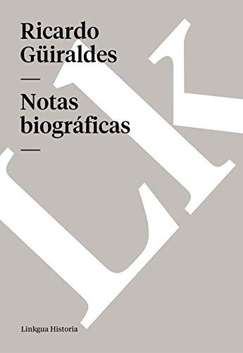 Notas biográficas (Memoria) por Ricardo Güiraldes