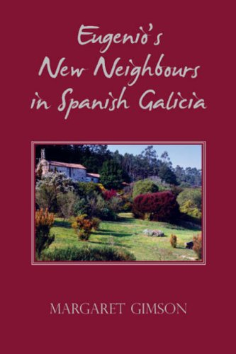 Eugenio's New Neighbours: In Spanish Galicia por Margaret Gimson