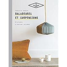 Baladeuses et suspensions: 20 projets à réaliser soi-même