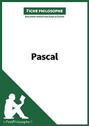 Pascal (Fiche philosophe): Comprendre la philosophie avec lePetitPhilosophe.fr (Grands Philosophes t. 32)