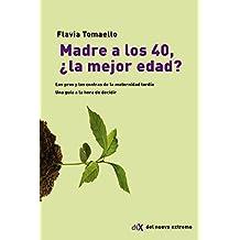 Madre a Los 40, La Mejor Edad?