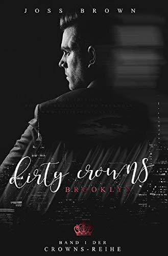 Dirty Crowns: Brooklyn von [Brown, Joss]