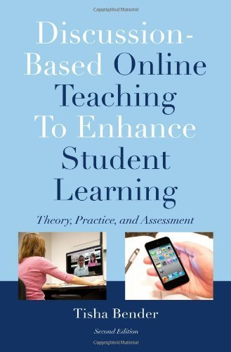 Discussion-Based Online Teaching To Enhance Student Learning: Theory, Practice and Assessment 2nd edition by Bender, Tisha (2012) Paperback