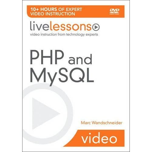 PHP and MySQL LiveLessons (Video Training) by Marc Wandschneider (2008-10-12)