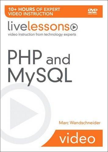 PHP and MySQL LiveLessons (Video Training) by Marc Wandschneider (2008-10-12) par Marc Wandschneider