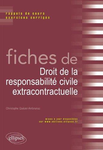 Fiches de Droit Responsabilité Civile Extracontractuelle Rappels de Cours & Exercices Corrigés par Christophe Quézel-Ambrunaz