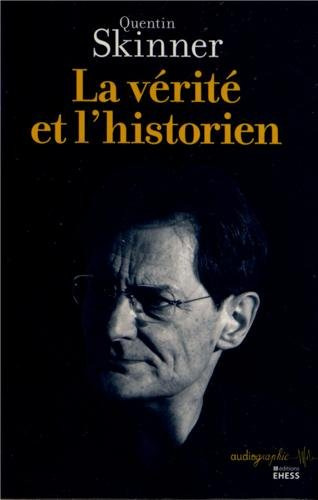 La vérité et l'historien par Quentin Skinner